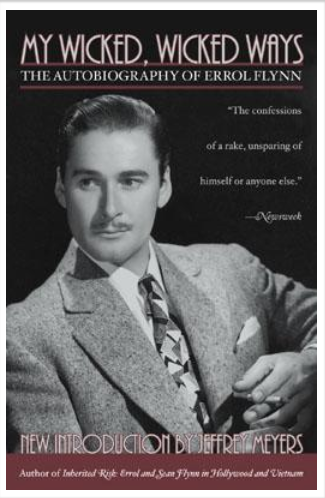 BOOK REVIEW: My Wicked Wicked Ways (Errol Flynn's Autobiography)