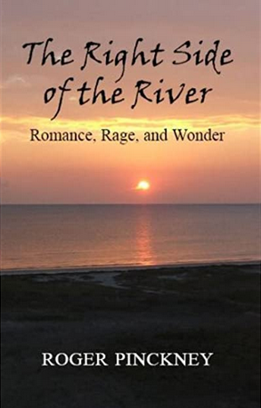 BOOK REVIEW: The Right Side of the River by Roger Pinckney